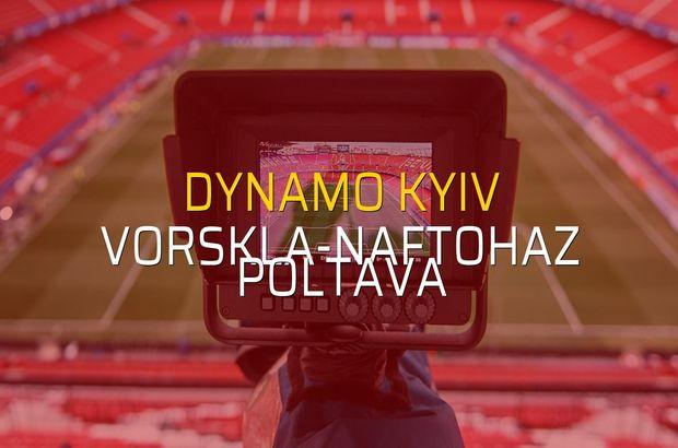 Dynamo Kyiv - Vorskla-Naftohaz Poltava maçı istatistikleri