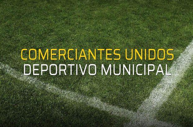 Comerciantes Unidos - Deportivo Municipal maç önü