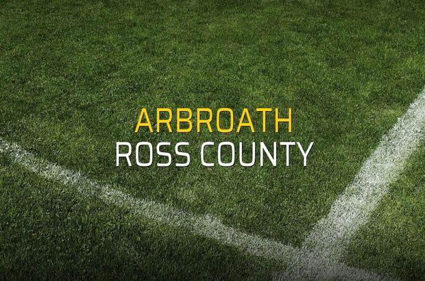Arbroath - Ross County maçı ne zaman?