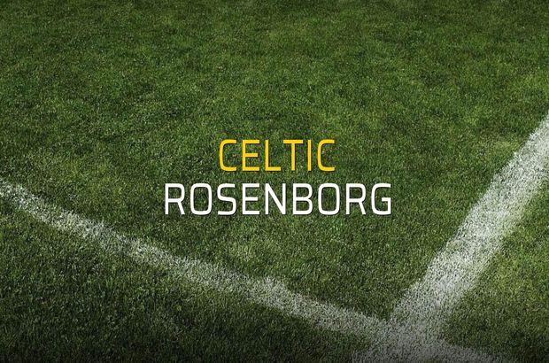 Celtic - Rosenborg maçı heyecanı