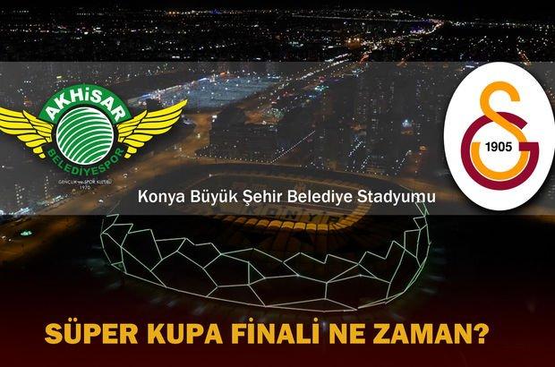 2018 Süper Kupa maçı ne zaman, hangi kanalda? Galatasaray - Akhisarspor maçı ne zaman?