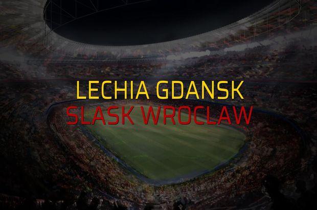 Lechia Gdansk - Slask Wroclaw maçı öncesi rakamlar