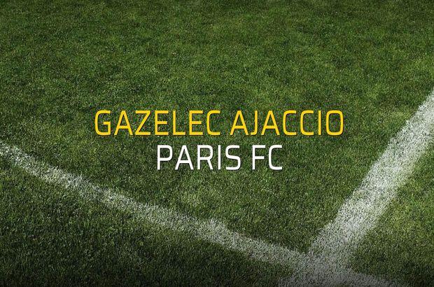 Gazelec Ajaccio - Paris FC maç önü