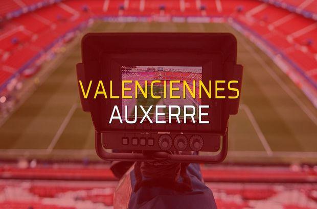 Valenciennes - Auxerre sahaya çıkıyor