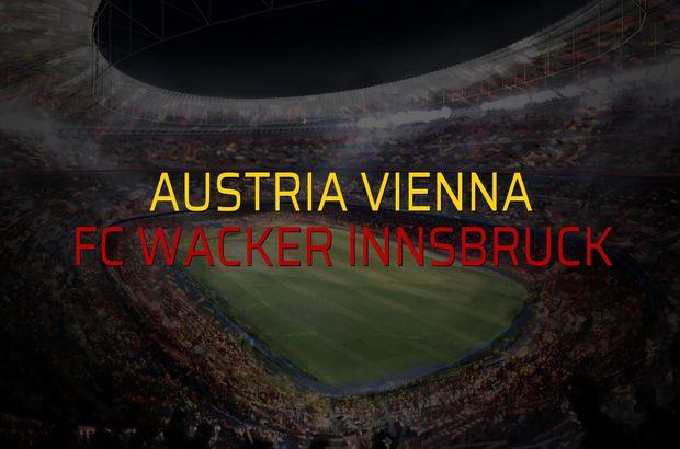 Austria Vienna - FC Wacker Innsbruck düellosu