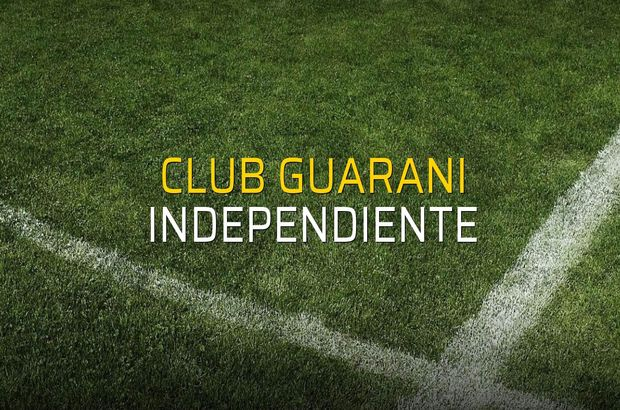 Club Guarani - Independiente maçı istatistikleri