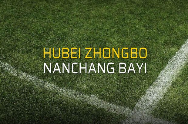 Hubei Zhongbo - Nanchang Bayi maçı rakamları