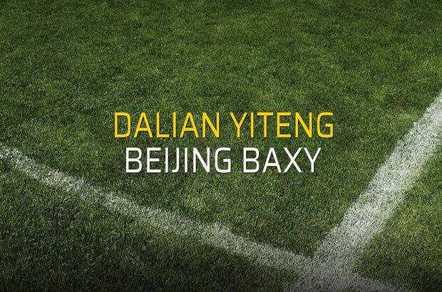 Dalian Yiteng - Beijing Baxy maçı öncesi rakamlar