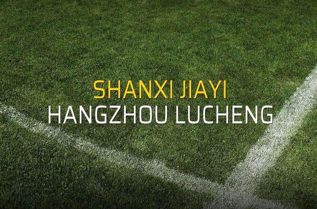 Shanxi Jiayi - Hangzhou Lucheng maçı öncesi rakamlar