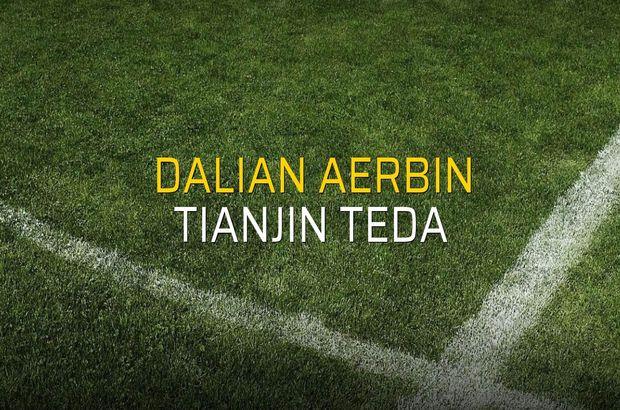 Dalian Aerbin - Tianjin Teda düellosu
