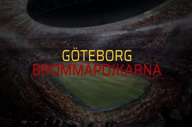 Göteborg - Brommapojkarna karşılaşma önü