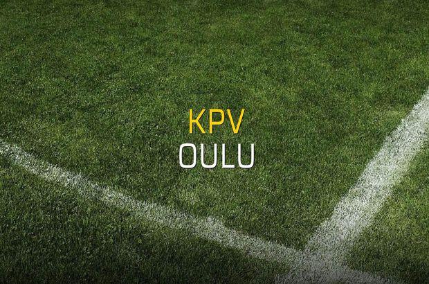 KPV - Oulu sahaya çıkıyor