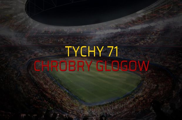 Tychy 71 - Chrobry Glogow sahaya çıkıyor