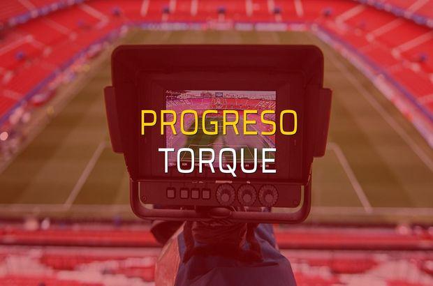 Progreso - Torque maçı heyecanı