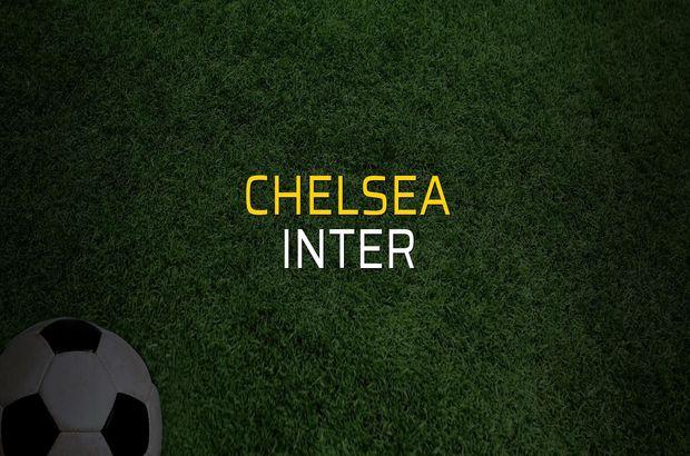 Chelsea - Inter maçı öncesi rakamlar