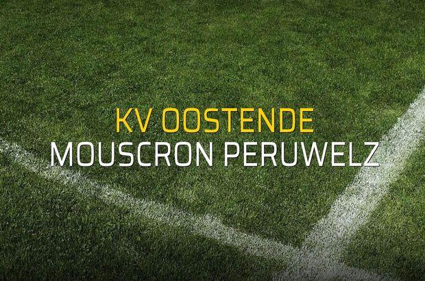 KV Oostende - Mouscron Peruwelz maçı öncesi rakamlar