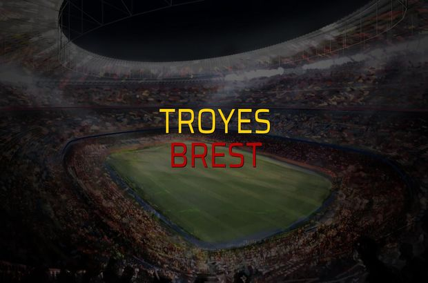 Troyes - Brest düellosu