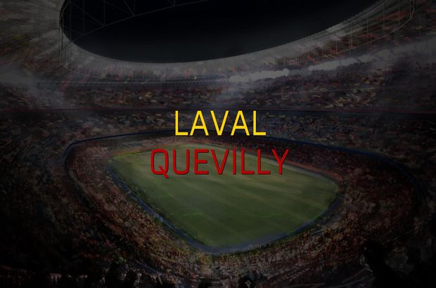 Laval - Quevilly maçı ne zaman?