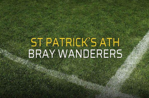St Patrick`s Ath - Bray Wanderers maçı ne zaman?