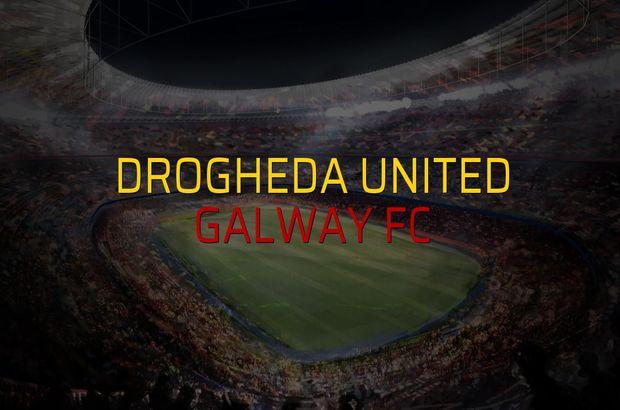 Drogheda United - Galway FC karşılaşma önü