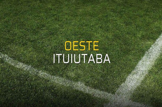 Oeste - Ituiutaba maçı ne zaman?