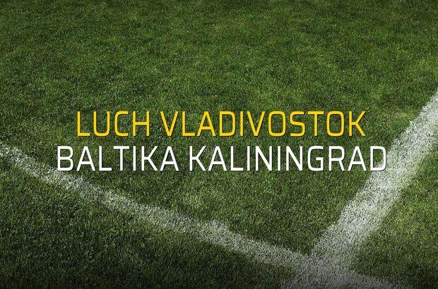 Luch Vladivostok - Baltika Kaliningrad sahaya çıkıyor