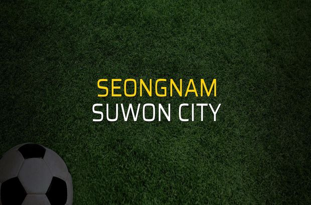 Seongnam - Suwon City maç önü