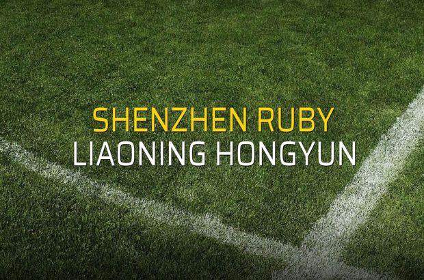 Shenzhen Ruby - Liaoning Hongyun düellosu