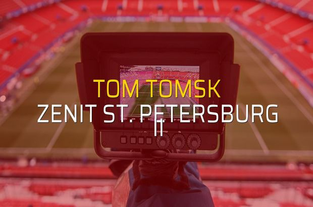 Tom Tomsk - Zenit St. Petersburg II düellosu