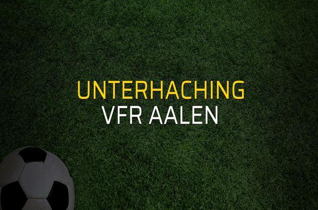 Unterhaching - VfR Aalen maçı ne zaman?