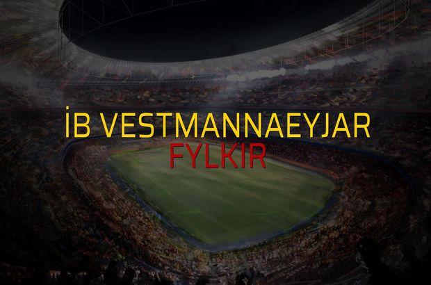 İB Vestmannaeyjar - Fylkir sahaya çıkıyor