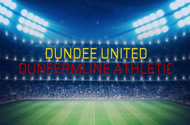 Dundee United - Dunfermline Athletic sahaya çıkıyor