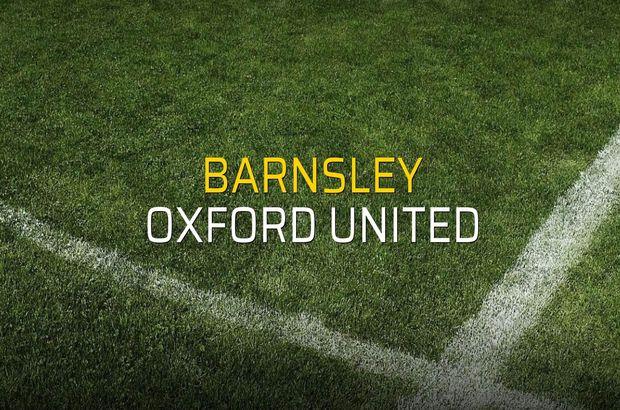 Barnsley - Oxford United karşılaşma önü