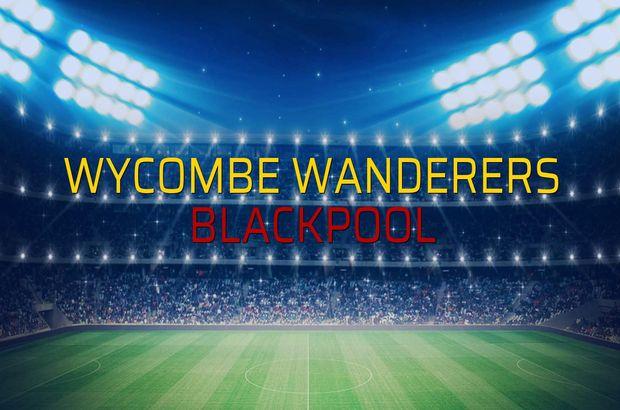 Wycombe Wanderers - Blackpool sahaya çıkıyor