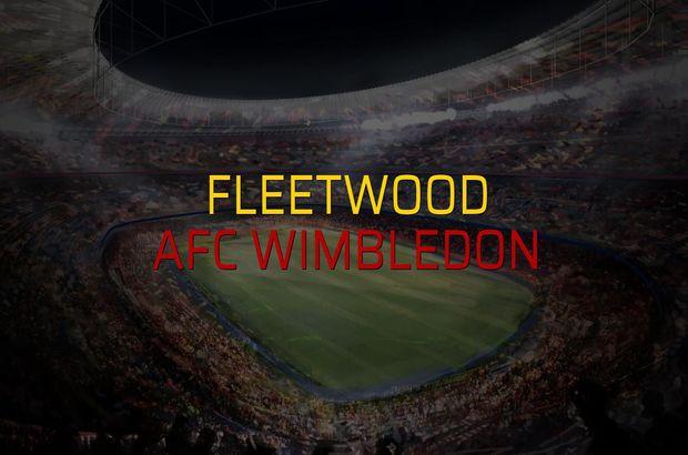 Fleetwood - AFC Wimbledon maçı öncesi rakamlar