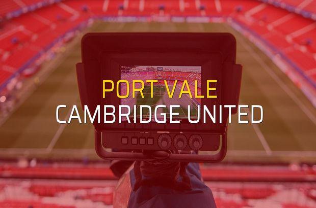 Port Vale - Cambridge United maçı öncesi rakamlar