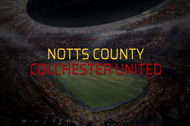 Notts County - Colchester United maçı öncesi rakamlar