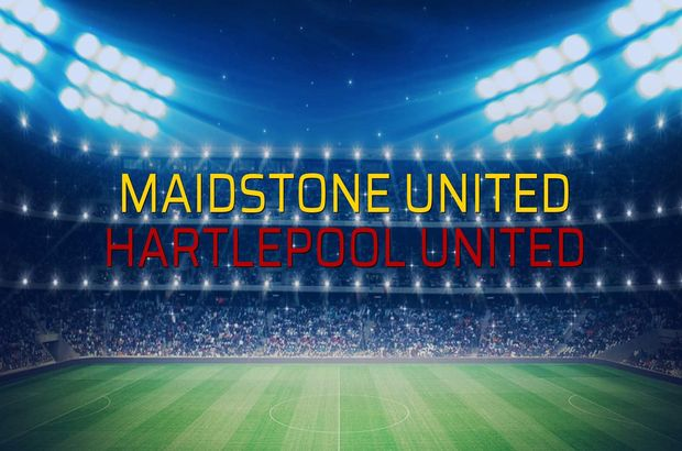Maidstone United - Hartlepool United sahaya çıkıyor