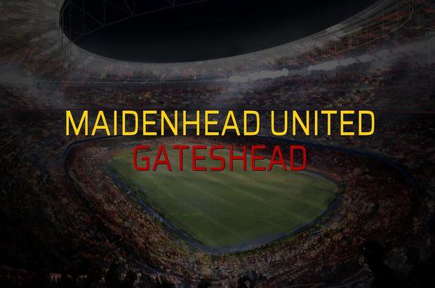 Maidenhead United - Gateshead karşılaşma önü