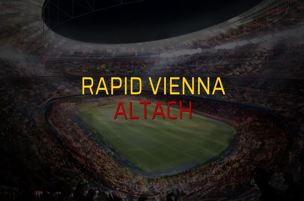 Rapid Vienna - Altach maçı öncesi rakamlar
