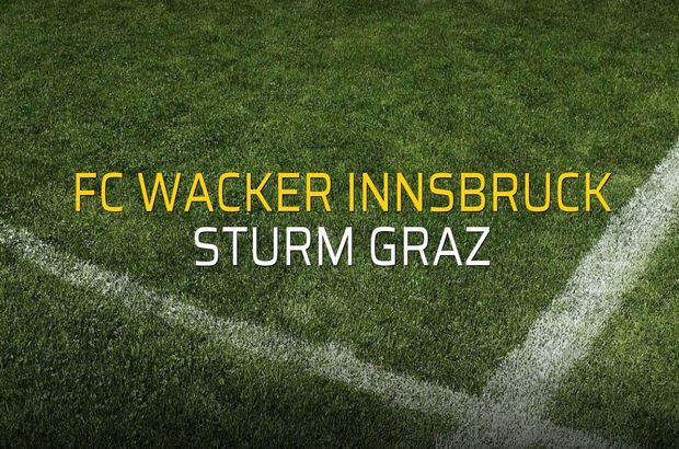 FC Wacker Innsbruck - Sturm Graz maçı rakamları