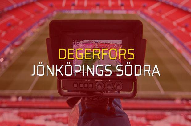 Degerfors - Jönköpings Södra maçı istatistikleri
