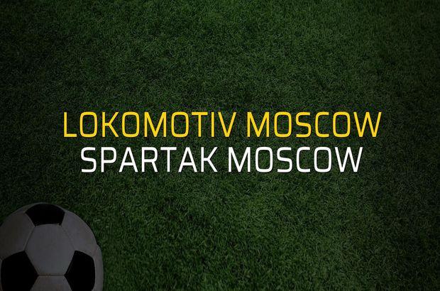 Lokomotiv Moscow - Spartak Moscow maçı öncesi rakamlar