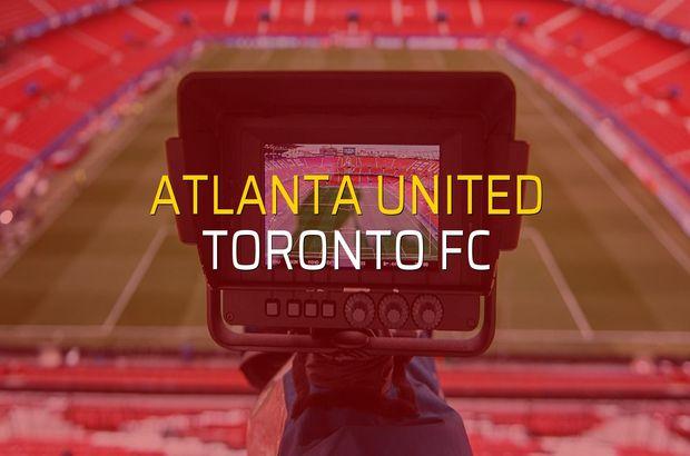 Atlanta United - Toronto FC maçı istatistikleri