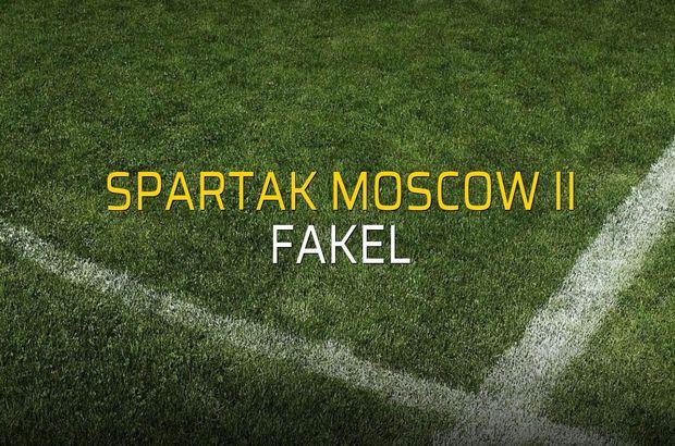 Spartak Moscow II - Fakel maçı öncesi rakamlar