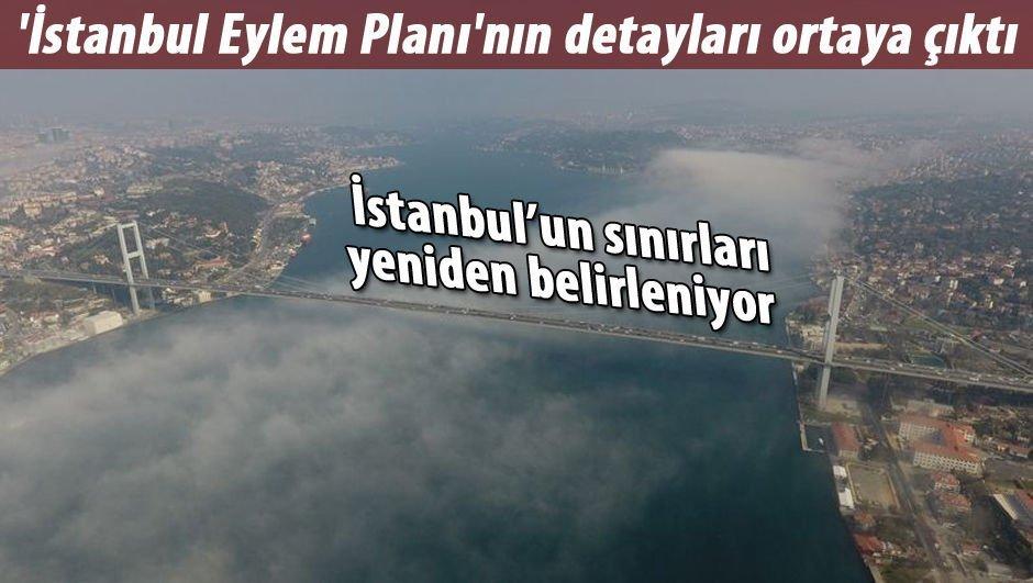 'İstanbul Eylem Planı'nın detayları ortaya çıktı