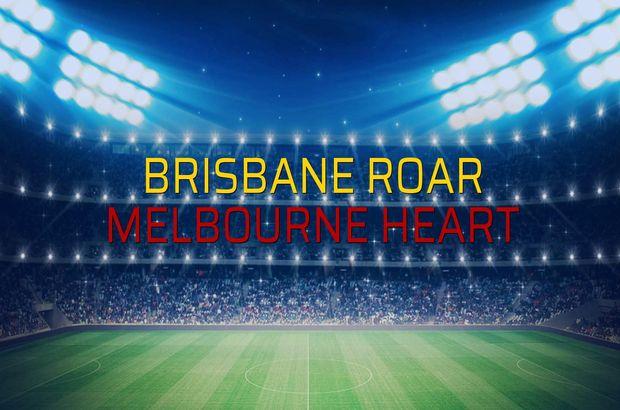 Brisbane Roar - Melbourne Heart maçı rakamları