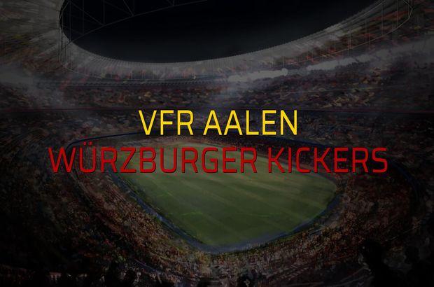 VfR Aalen - Würzburger Kickers maçı öncesi rakamlar