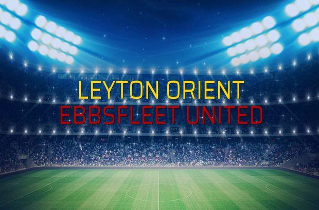 Leyton Orient - Ebbsfleet United maçı istatistikleri