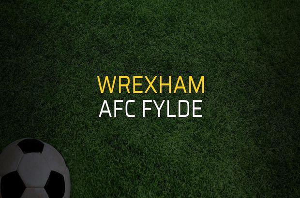 Wrexham - AFC Fylde sahaya çıkıyor